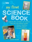 Image for My first science book  : explore the wonders of science with this fun-filled guide - kitchen chemistry, fantastic physics, backyard biology