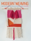 Image for Modern weaving  : learn to weave with 25 bright and brilliant loom weaving projects