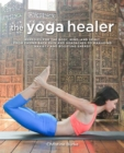 Image for The yoga healer  : remedies for the body, mind, and spirit