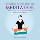 Image for The little pocket book of meditation  : with step-by-step, 5-10 minute guided meditations to calm mind, body, and soul