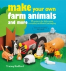 Image for Make your own farm animals and more  : 35 projects for kids using everyday cardboard packaging