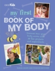 Image for My first book of my body  : discover how your body works with 35 fun projects and experiments