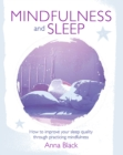 Image for Mindfulness and sleep  : how to improve your sleep quality through practicing mindfulness