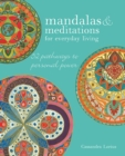 Image for Mandalas & meditations for everyday living  : 52 pathways to mindfulness