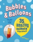 Image for Bubbles & balloons  : 35 amazing science experiments