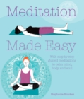 Image for Meditation made easy: with step-by-step guided meditations to calm mind, body, and soul
