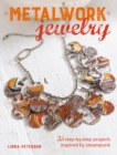 Image for Metalwork jewelry  : 35 step-by-step projects inspired by steampunk