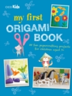 Image for My first origami book  : 35 fun papercrafting projects for children aged 7+
