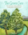 Image for The green cure  : how shinrin-yoku, earthing, going outside, or simply opening a window can heal us