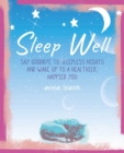 Image for Sleep well  : the mindful way to wake up to a healthier, happier you