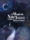 Image for A Magical Night Journey Under the Moon and Stars : Finding Wonder and Serenity