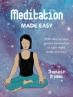 Image for Meditation made easy  : with step-by-step guided meditations to calm mind, body, and soul