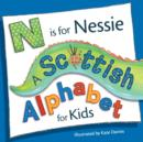 Image for N is for Nessie  : a Scottish alphabet for kids