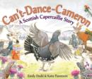 Image for Can't-dance-Cameron  : a Scottish capercaillie story