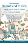 Image for The adventures of Hamish and Mirren: magical Scottish stories for children