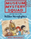 Image for Museum Mystery Squad and the case of the hidden hieroglyphics
