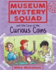 Image for Museum Mystery Squad and the case of the curious coins