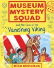 Image for Museum Mystery Squad and the case of the vanishing Viking.