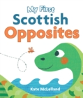 Image for My first Scottish opposites