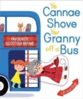 Image for Ye cannae shove yer granny off a bus  : a favourite Scottish rhyme with moving parts