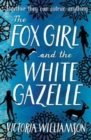 Image for The fox girl and the white gazelle