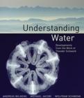 Image for Understanding water  : developments from the work of Theodor Schwenk