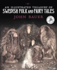 Image for An illustrated treasury of Swedish folk and fairy tales
