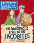 Image for The dangerous lives of the Jacobites