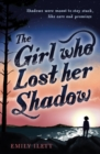 Image for The girl who lost her shadow