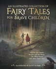 Image for An illustrated collection of fairy tales for brave children