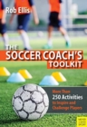 Image for The Soccer Coach's Toolkit : More Than 250 Activities to Inspire and Challenge Players