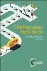 Image for The microbes fight back  : antibiotic resistance
