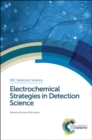 Image for Electrochemical strategies in detection science : No. 6
