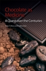 Image for Chocolate as medicine: a quest over the centuries