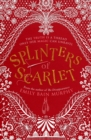 Image for Splinters of scarlet