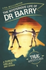 Image for The mysterious life of Dr Barry  : a surgeon unlike any other