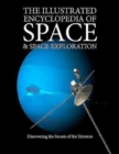Image for The illustrated encyclopedia of space & space exploration  : discovering the secrets of the universe