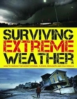 Image for Surviving Extreme Weather : How to Survive the Worst Storms, Floods, Droughts and Cold Spells
