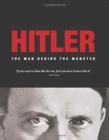 Image for Hitler  : the man behind the monster