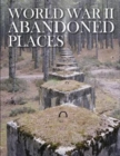 Image for World War II abandoned places