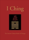 Image for I ching  : the ancient Chinese book of changes