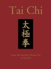Image for Tai chi  : learn the ancient Chinese art of tai chi