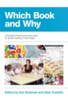 Image for Which book and why?  : using book bands and book levels for guided reading in Key Stage 1