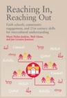 Image for Reaching in, reaching out  : faith schools, community engagement, and 21st-century skills for intercultural understanding