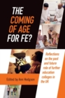 Image for The coming of age for FE?  : reflections on the past and future role of further education colleges in England