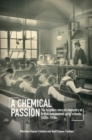 Image for A chemical passion  : the forgotten story of chemistry at British independent girls' schools, 1820s-1930s