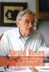 Image for Harold Rosen  : writings on life, language and learning, 1958-2008