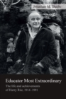 Image for Educator most extraordinary  : the life and achievements of Harry Râee, 1914-1991
