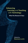 Image for Enhancing learning and teaching with technology  : what the research says