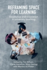 Image for Reframing space for learning  : empowering excellence and innovation in university teaching and learning